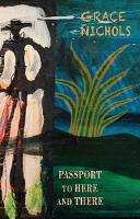 Cover for Passport to Here and There by Grace Nichols