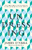 Cover for Undressing by James O'Neill