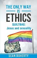 Cover for The Only Way is Ethics: Quiltbag  by Sean Doherty