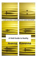 Cover for A Field Guide to Reality by Joanna Kavenna