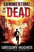 Cover for Summertime of the Dead by Gregory Hughes