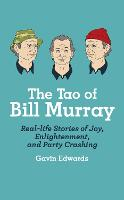 Cover for The Tao of Bill Murray  by Gavin Edwards