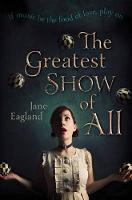 Cover for The Greatest Show of All by Jane Eagland