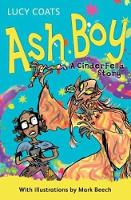 Cover for Ash Boy A CinderFella Story by Lucy Coats