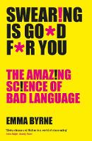 Cover for Swearing Is Good For You  by Emma Byrne