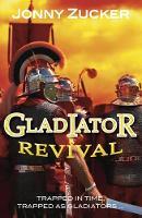 Cover for Gladiator Revival by Jonny Zucker