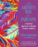 Cover for The Artist's Way for Parents  by Julia Cameron, Emma Lively