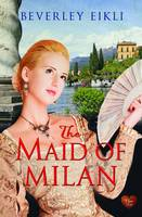 Cover for Maid of Milan by Beverley Eikli