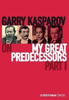 Cover for Garry Kasparov on My Great Predecessors  by Garry Kasparov