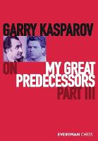 Cover for Garry Kasparov on My Great Predecessors  by Garry Kasparov