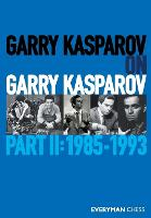 Cover for Garry Kasparov on Garry Kasparov, Part 2  by Garry Kasparov