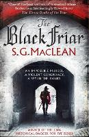 Cover for The Black Friar  by S. G. MacLean