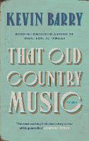 Cover for That Old Country Music by Kevin Barry