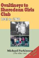 Cover for Ovaltineys to Sheredean Girls Club 1941-1960 by Michael Parkinson