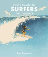 Cover for Mindful Thoughts for Surfers  by Sam Bleakley