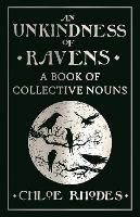 Cover for An Unkindness of Ravens A Book of Collective Nouns by Chloe Rhodes