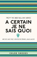 Cover for A Certain Je Ne Sais Quoi Words We Pinched From Other Languages by Chloe Rhodes