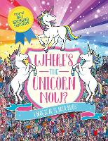 Cover for Where's the Unicorn Now? A Magical Search-and-Find Book by Paul Moran