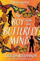 Cover for The Boy with the Butterfly Mind by Victoria Williamson
