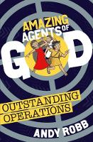 Cover for Amazing Agents of God: Outstanding Operations by Andy Robb