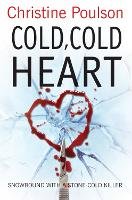 Cover for Cold, Cold Heart  by Christine Poulson
