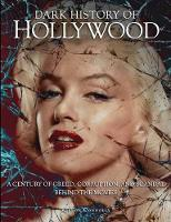 Cover for Dark History of Hollywood  by Kieron Connolly