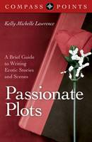 Cover for Compass Points - Passionate Plots  by Kelly Lawrence