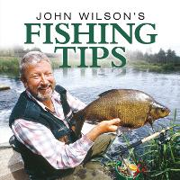 Cover for John Wilson's Fishing Tips by John Wilson
