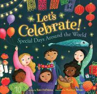 Cover for Let's Celebrate! Special Days Around the World by Kate DePalma