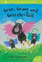 Cover for Grim, Grunt and Grizzle-Tail A Tale from Chile by Fran Parnell