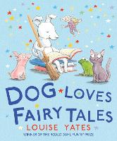 Cover for Dog Loves Fairy Tales by Louise Yates