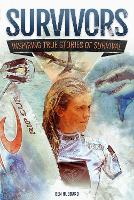 Cover for Survivors of Land, Sea and Sky Inspiring true stories of survival by Ben Hubbard