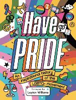 Cover for Have Pride An inspirational history of the LGBTQ+ movement by Stella Caldwell