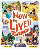 Cover for How We Lived in Ancient Times Meet everyday children throughout history by Ben Hubbard