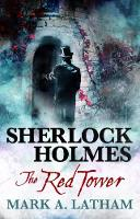 Cover for Sherlock Holmes - The Red Tower by Mark A. Latham