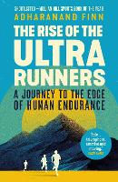 Cover for The Rise of the Ultra Runners  by Adharanand Finn