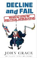 Cover for Decline and Fail  by John Crace