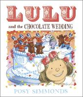 Cover for Lulu and the Chocolate Wedding by Posy Simmonds