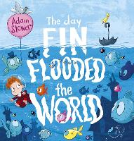 Cover for The Day Fin Flooded the World by Adam Stower