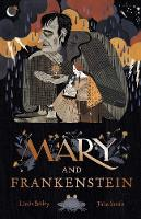 Cover for Mary and Frankenstein The true story of Mary Shelley by Linda Bailey