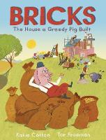 Cover for Bricks The House a Greedy Pig Built by Katie Cotton
