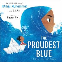 Cover for The Proudest Blue by Ibtihaj Muhammad, S. K. Ali