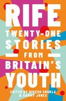 Cover for Rife Twenty-One Stories from Britain's Youth by Nikesh Shukla