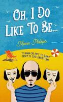Cover for Oh, I Do Like To Be... by Marie Phillips