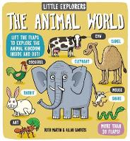Cover for Little Explorers: The Animal World by Ruth Martin