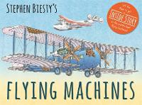 Cover for Stephen Biesty's Flying Machines by Ian (Author) Graham