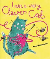 Cover for I Am A Very Clever Cat by Kasia Matyjaszek