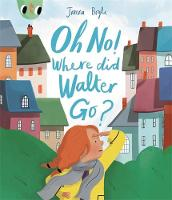 Cover for Oh No! Where did Walter go? by Joanna Boyle