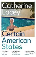 Cover for Certain American States by Catherine Lacey