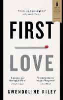 Cover for First Love by Gwendoline Riley